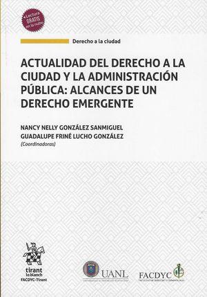 Actualidad del Derecho a la ciudad y la administración pública: Alcances de un Derecho Emergente