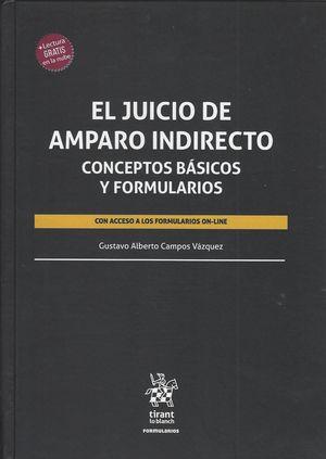 El Juicio de Amparo Indirecto. Conceptos básicos y formularios / pd.