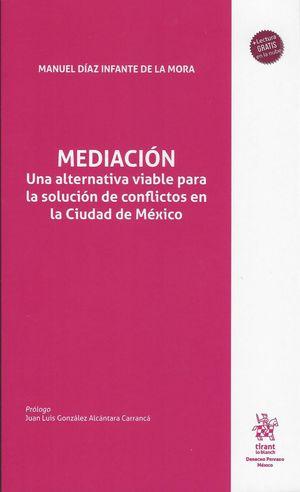 Mediación. Una alternativa viable para la solución de conflictos en la Ciudad de México