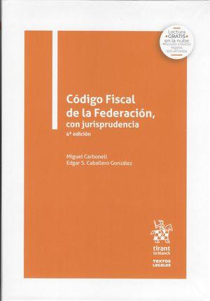 Código Fiscal de la Federación, con jurisprudencia / 4 ed.