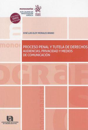 Procesal penal y tutela de derechos. Audiencias, privacidad y medios de comunicación