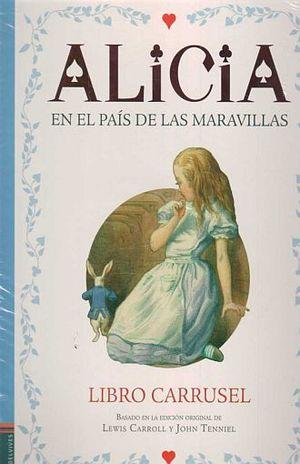 ALICIA EN EL PAIS DE LAS MARAVILLAS  (LIBRO CARRUSEL) / PD.
