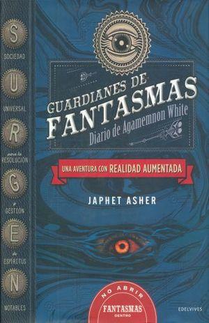 GUARDIANES DE FANTASMAS. DIARIO DE AGAMEMNON WHITE / PD. (FUNCIONA CON UNA APP)