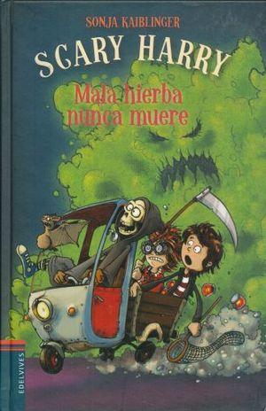 SCARY HARRY. MALA HIERBA NUNCA MUERE / PD.