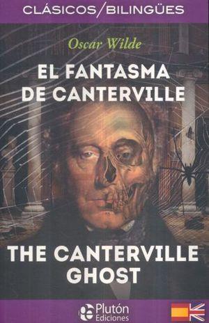 FANTASMA DE CANTERVILLE, EL / THE CANTERVILLE GHOST (EDICION BILINGUE)