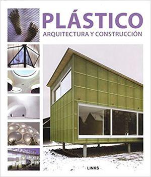 PLASTICO. ARQUITECTURA Y CONSTRUCCION / PD.