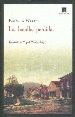 BATALLAS PERDIDAS, LAS
