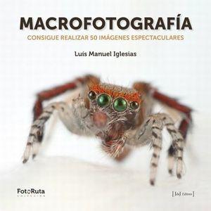 MACROFOTOGRAFIA. CONSIGUE REALIZAR 50 IMAGENES ESPECTACULARES