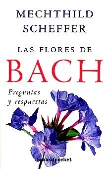 FLORES DE BACH, LAS. PREGUNTAS Y RESPUESTAS
