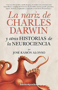 NARIZ DE CHARLES DARWIN, LA. Y OTRAS HISTORIAS DE NEUROCIENCIA