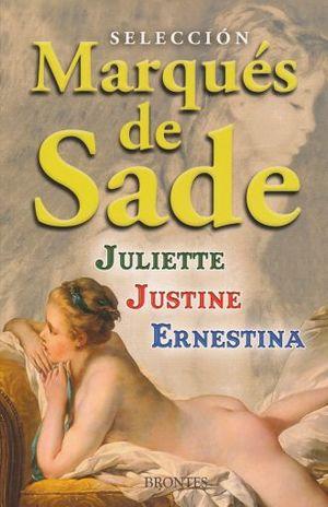 SELECCION MARQUES DE SADE. JULIETTE JUSTINE ERNESTINA