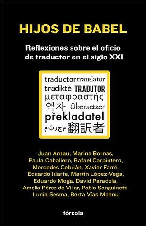 HIJOS DE BABEL. REFLEXIONES SOBRE EL OFICIO DE TRADUCTOR EN EL SIGLO XXI