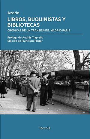 LIBROS BUQUINISTAS Y BIBLIOTECAS. CRONICAS DE UN TRANSEUNTE. MADRID PARIS