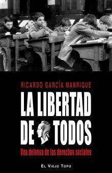 LIBERTAD DE TODOS, LA. UNA DEFENSA DE LOS DERECHOS SOCIALES