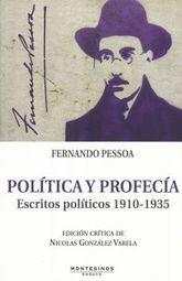 POLITICA Y PROFECIA. ESCRITOS POLITICOS 1910 - 1935