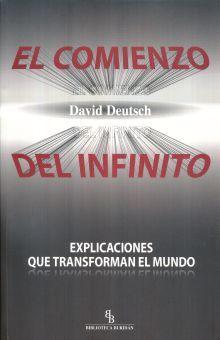 COMIENZO DEL INFINITO, EL. EXPLICACIONES QUE TRANSFORMAN EL MUNDO