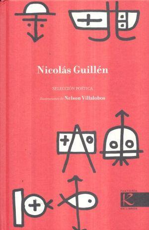 NICOLAS GUILLEN. SELECCION POETICA / PD.