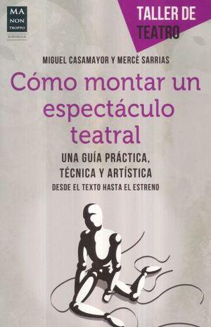 COMO MONTAR UN ESPECTACULO TEATRAL / TALLER DE TEATRO