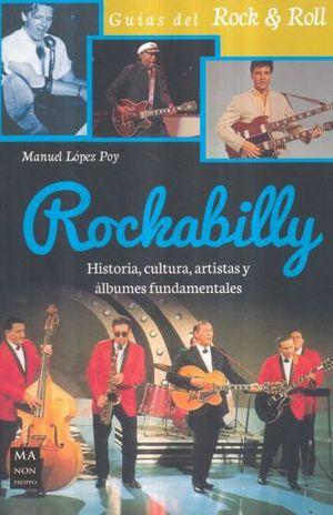 ROCKABILLY. HISTORA CULTURA ARTISTAS Y ALBUMES FUNDAMENTALES / GUIAS DEL ROCK & ROLL