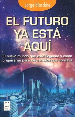 FUTURO YA ESTA AQUI, EL