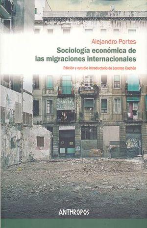 SOCIOLOGIA ECONOMICA DE LAS MIGRACIONES INTERNACIONALES