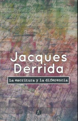 ESCRITURA Y LA DIFERENCIA, LA