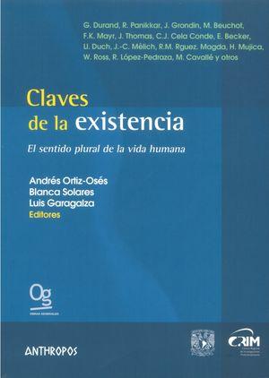 Claves de la existencia. El sentido plural de la vida humana claves de la existencia. El sentido plural de la vida humana