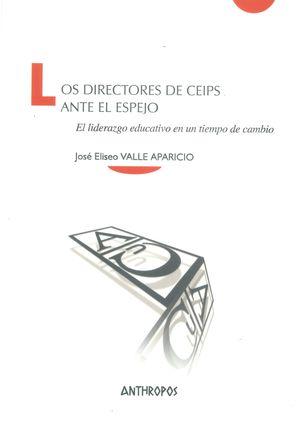 Los directores de CEIPS ante el espejo. El liderazgo educativo en un tiempo de cambio