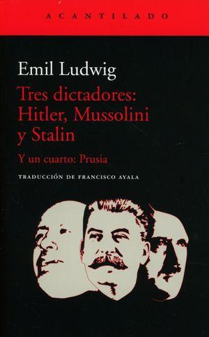 Tres dictadores: Hitler, Mussolini y Stalin / 2 ed.