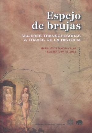 ESPEJO DE BRUJAS. MUJERES TRANSGRESORAS A TRAVES DE LA HISTORIA