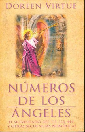 NUMEROS DE LOS ANGELES. EL SIGNIFICADO DEL 111 123 444 Y OTRAS SECUENCIAS NUMERICAS