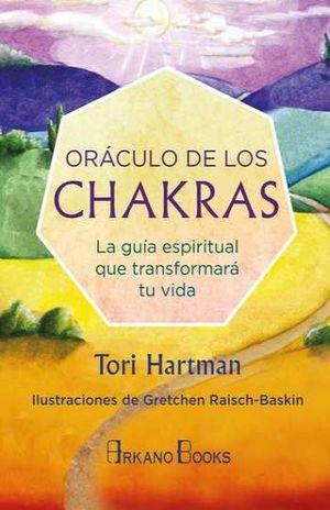 ORACULO DE LOS CHAKRAS. LA GUIA ESPIRITUAL QUE TRANSFORMARA TU VIDA (INCLUYE CARTAS)