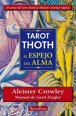 TAROT THOTH. EL ESPEJO DEL ALMA (LIBRO + CARTAS) / 8 ED.
