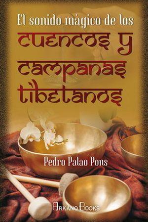 SONIDO MAGICO DE LOS CUENCOS Y CAMPANAS TIBETANOS, EL