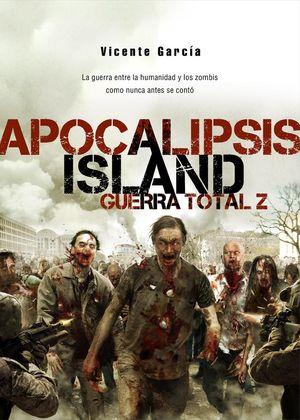 APOCALIPSIS ISLAND. GUERRA TOTAL Z / 4 ED.