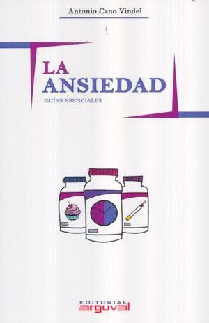 ANSIEDAD, LA. GUIAS ESENCIALES
