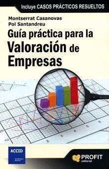 GUIA PRACTICA PARA LA VALORACION DE EMPRESAS (INCLUYE CASOS PRACTICOS RESUELTOS)