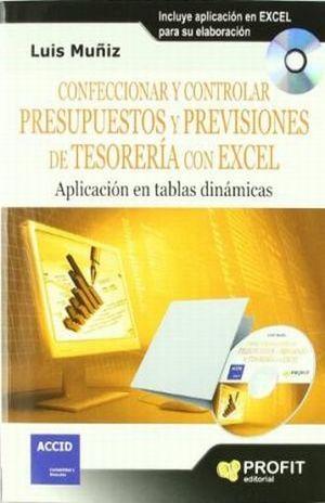CONFECCIONAR Y CONTROLAR PRESUPUESTOS Y PREVISIONES DE TESORERIA CON EXCEL (INCLUYE CD)