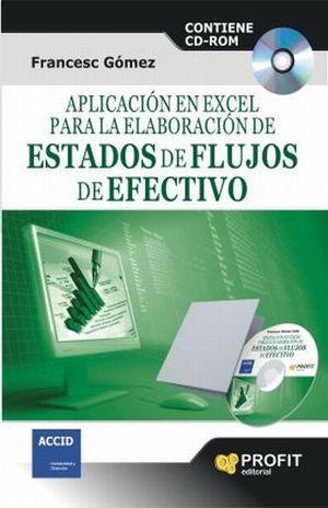 APLICACION EN EXCEL PARA LA ELABORACION DE ESTADOS DE FLUJOS DE EFECTIVO (INCLUYE CD)