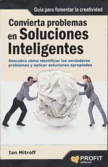 CONVIERTA PROBLEMAS EN SOLUCIONES INTELIGENTES