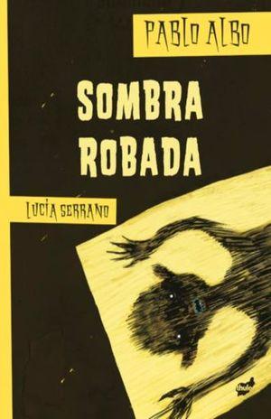 SOMBRA ROBADA / PD.