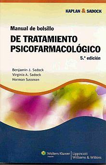 MANUAL DE BOLSILLO DE TRATAMIENTO PSICOFARMACOLOGICO / 5 ED.