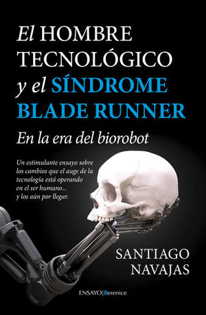 HOMBRE TECNOLOGICO Y EL SINDROME BLADE RUNNER, EL. EN LA ERA DEL BOICOT