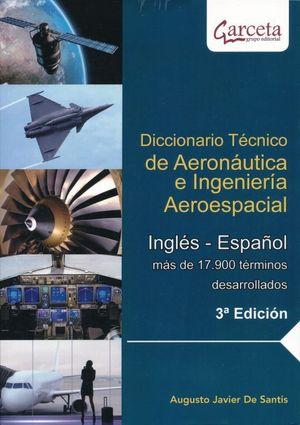 Diccionario técnico de aeronáutica e ingeniería aeroespacial / 3 ed.
