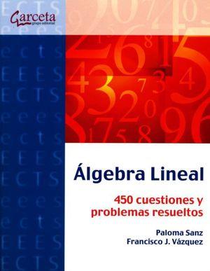 Álgebra lineal. 450 cuestiones y problemas resueltos