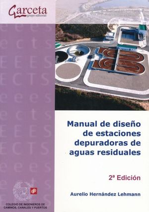 Manual de diseño de estaciones depuradoras de aguas residuales / 2 ed.