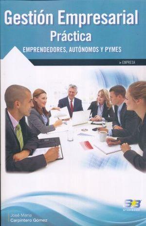 GESTION EMPRESARIAL PRACTICA. EMPRENDEDORES AUTONOMOS Y PYMES