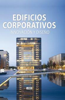 EDIFICIOS CORPORATIVOS. INNOVACION Y DISEÑO / PD.