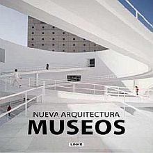 NUEVA ARQUITECTURA. MUSEOS / PD.