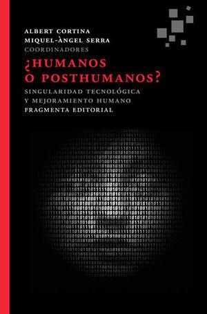 ¿Humanos o posthumanos?